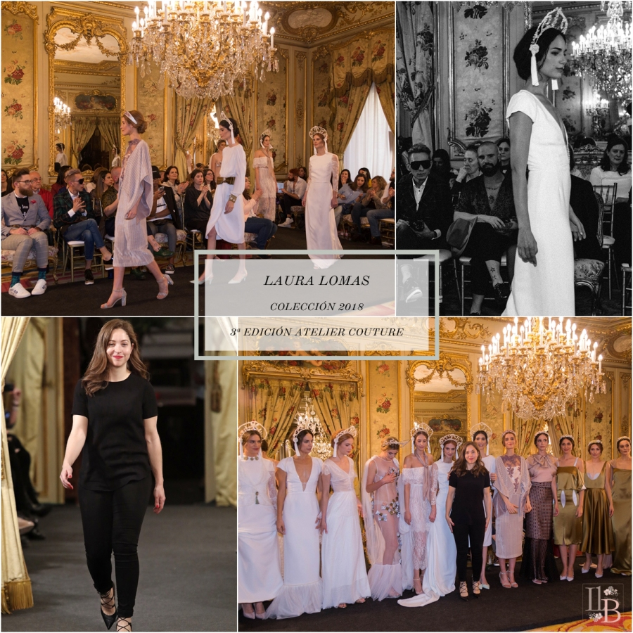 Desfile Atelier Couture 2017- Laura Lomas. Post en Llega mi Boda